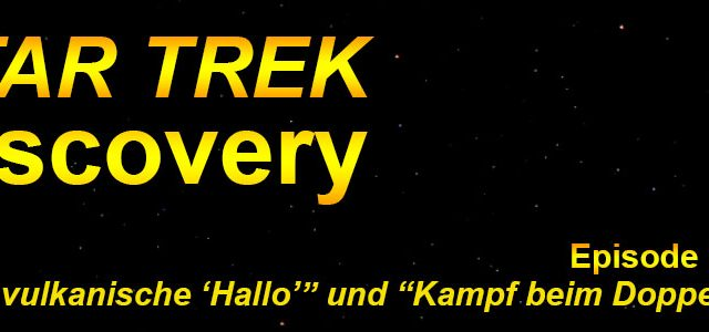 Star Trek: Discovery – Episode 1 und 2